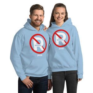 Unisex Hoodie---No R Word---Click for more shirt colors