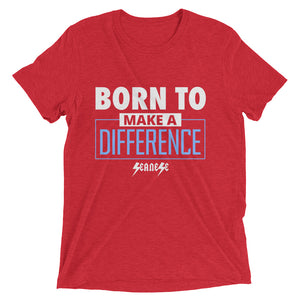Upgraded Soft Short sleeve t-shirt---Born to Make a Difference---Click for more shirt colors
