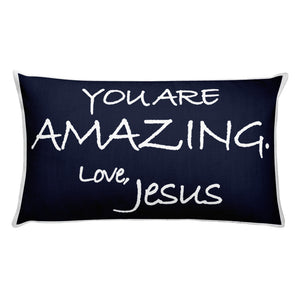 Rectangular Pillow---You Are Amazing. Love, Jesus Navy Blue---Printed One Side Only, White on Back