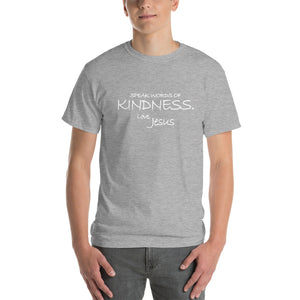 Short-Sleeve T-Shirt Thick Cotton To Make Dad Happy---Speak Words of Kindness. Love, Jesus---Click for more shirt colors