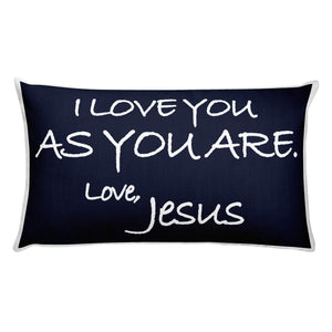 Rectangular Pillow---I Love You As You Are. Love, Jesus Navy Blue---Printed One Side Only, White on Back
