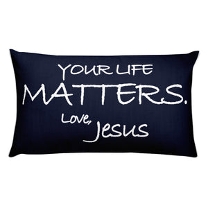 Rectangular Pillow---Your Life Matters. Love, Jesus Navy Blue---Printed One Side Only, White on Back