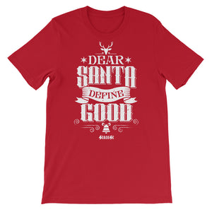 Short-Sleeve Unisex T-Shirt---Dear Santa Define Good