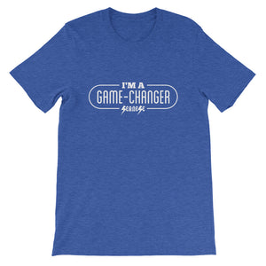 Short-Sleeve Unisex T-Shirt---I'm A Game-Changer---Click for more shirt colors