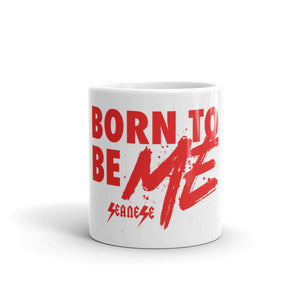 Mug Born to Be Me