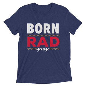 Upgraded Soft Short sleeve t-shirt---Born Rad---Click for more shirt colors