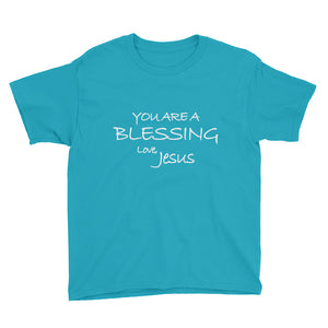 Youth Short Sleeve T-Shirt---You Are a Blessing Love, Jesus---Click for more shirt colors