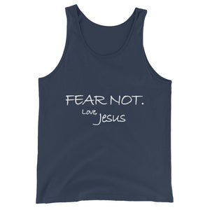 Unisex  Tank Top---Fear Not. Love, Jesus---Click for more shirt colors