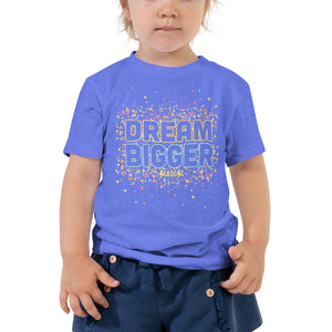 Toddler Short Sleeve Tee---Dream Bigger---Click for more shirt colors