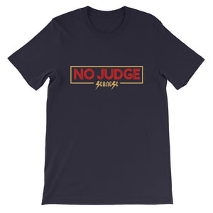 Short-Sleeve Unisex T-Shirt---No Judge---Click for more shirt colors
