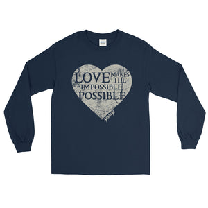 Long Sleeve WARM T-Shirt---Love Makes the Impossible Possible---Click for more shirt colors