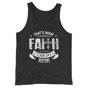 Unisex  Tank Top---That's What Faith Can Do White Design---Click for more shirt colors