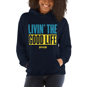 Hooded Sweatshirt--Livin' The Good Life---Click to see more shirt colors