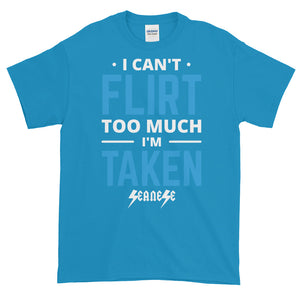 Short-Sleeve T-Shirt Thick Cotton to Make Dad Happy---Can't Flirt Too Much Boy--Click for more shirt colors