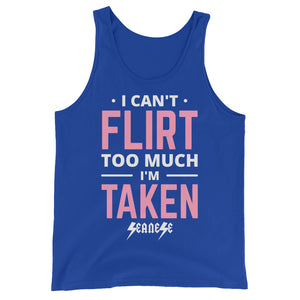 Unisex  Tank Top---Can't Flirt Too Much Girl---Click for more shirt colors