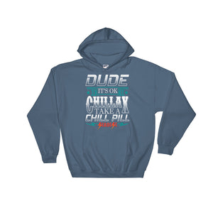 Hooded Sweatshirt---Dude Chillax White Design---Click for more shirt colors