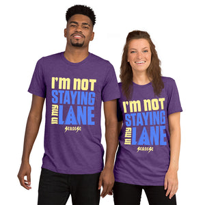 Upgraded Soft Short sleeve t-shirt---I'm Not Staying in My Lane---Click for more shirt colors