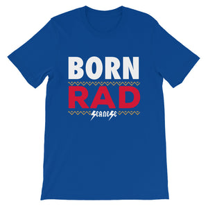 Short-Sleeve Unisex T-Shirt---Born Rad---Click for more shirt colors