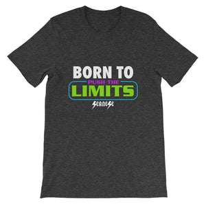 Short-Sleeve Unisex T-Shirt---Born to Push the Limits---Click for more shirt colors