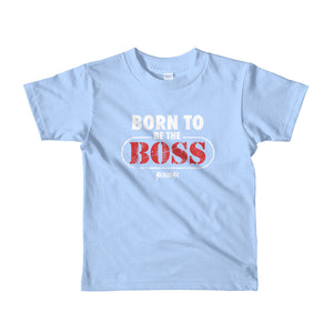 Toddler Short sleeve kids t-shirt---Born to Be The Boss---Click to see more shirt colors