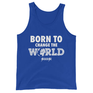 Unisex  Tank Top---Born To Change The World---Click for more shirt colors