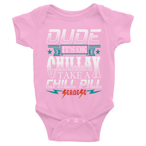 Infant Bodysuit---Dude Chillax---Click for more shirt colors