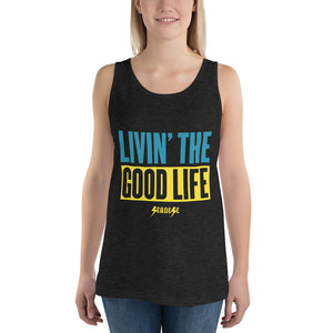 Unisex  Tank Top--Livin' The Good Life---Click to see more shirt colors