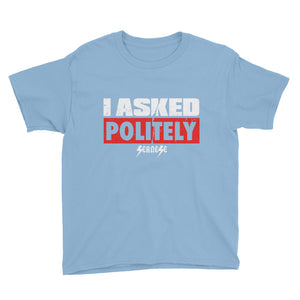 Youth Short Sleeve T-Shirt---I Asked Politely---Click for more shirt colors
