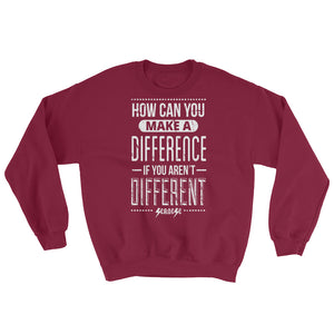 Sweatshirt---How Can You Make a Difference---Click for more shirt colors