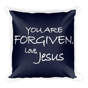 Square Pillow--You Are Forgiven. Love, Jesus Navy Blue---Printed One Side Only, White on Back