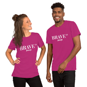 Short-Sleeve Unisex T-Shirt---21Brave---Click for more shirt colors