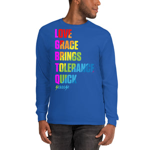 Long Sleeve T-Shirt---Love Grace Brings Tolerance Quick---Click for more shirt colors