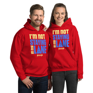 Unisex Hoodie---I'm Not Staying in My Lane---Click for more shirt colors
