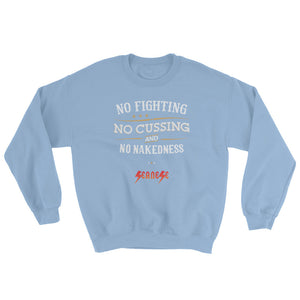 Sweatshirt---No Fighting White Design---Click for more shirt colors