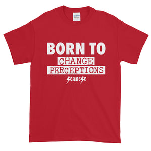 Short-Sleeve T-Shirt Thick Cotton To Make Dad Happy---Born To Change Perceptions---Click for more shirt colors