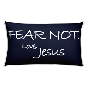 Rectangular Pillow---Fear Not. Love, Jesus Navy Blue---Printed One Side Only, White on Back