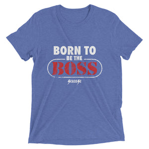 Upgraded Soft Short sleeve t-shirt---Born to Be The Boss---Click to see more shirt colors