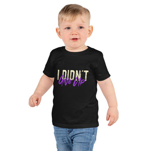 Toddler Short sleeve kids t-shirt--I Didn't Give Up---Click for more shirt colors