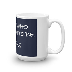 Mug---You Are Who I Meant You To Be. Love, Jesus
