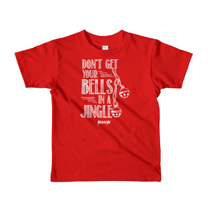 Toddler Short sleeve kids t-shirt---Don't Get Your Bells in a Jingle