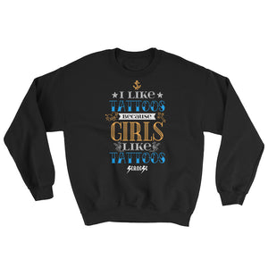 Sweatshirt---I Like Tattoos---Click for more shirt colors