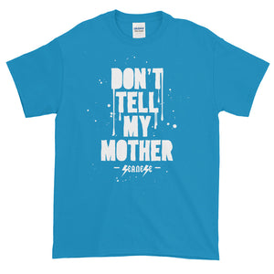 Short-Sleeve T-Shirt Thick Cotton To Make Dad Happy---Don't Tell My Mother---Click to see more shirt colors