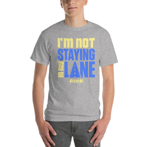 Short Sleeve T-Shirt Thick Cotton to Make Dad Happy---I'm Not Staying in My Lane---Click for more shirt colors