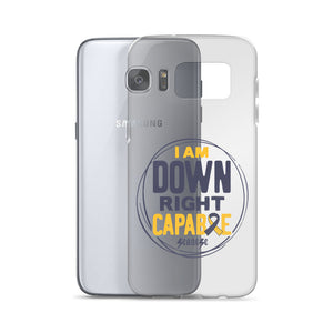 Transparent Samsung Case---I am Down Right Capable