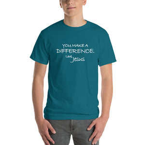 Short-Sleeve T-Shirt Thick Cotton to Make Dad Happy---You Make A Difference. Love, Jesus---Click for more shirt colors