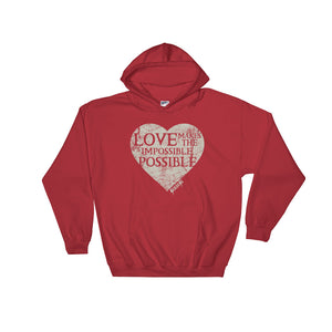 Hooded Sweatshirt---Love Makes the Impossible Possible---Click for more shirt colors