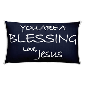Rectangular Pillow---You Are A Blessing. Love, Jesus Navy Blue---Printed One Side Only, White on Back