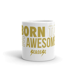 Mug---Born to Be Awesome