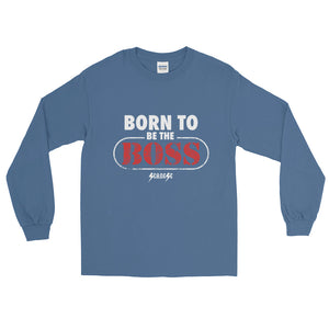 Long Sleeve T-Shirt---Born to Be The Boss---Click to see more shirt colors