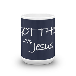 Mug---I Got This. Love Jesus---Click for more shirt colors